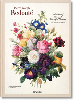 Abbildung von Dressendörfer / Lack | Redouté. Selection of the Most Beautiful Flowers | Neuausgabe | 2015