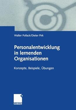 Abbildung von Pollack / Pirk | Personalentwicklung in lernenden Organisationen | Softcover reprint of the original 1st ed. 2001 | 2001 | Konzepte, Beispiele, Übungen