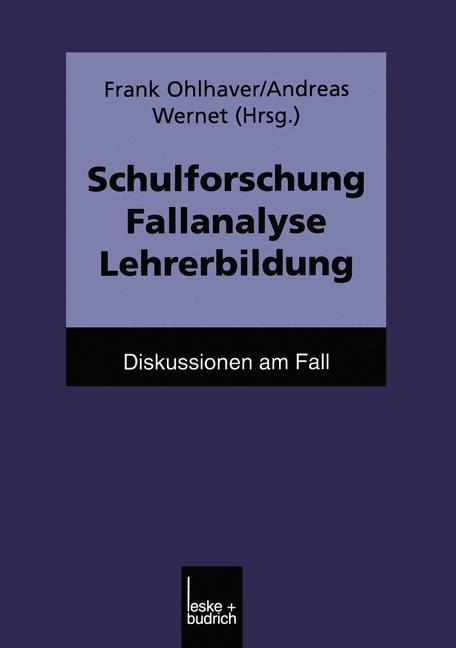 Schulforschung Fallanalyse Lehrerbildung | Ohlhaver / Wernet, 1999 | Buch (Cover)