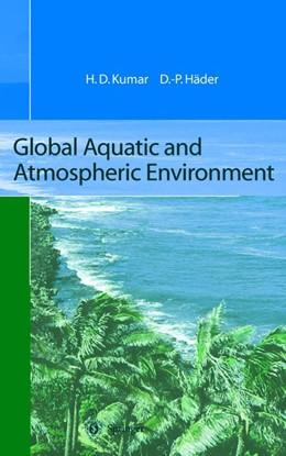 Abbildung von Kumar / Häder   Global Aquatic and Atmospheric Environment   1. Auflage   2014   beck-shop.de