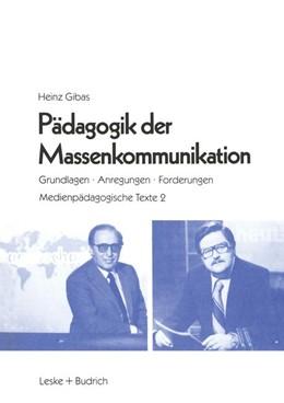 Abbildung von Gibas | Pädagogik der Massenkommunikation | 1985 | Grundlagen — Anregungen — Ford...