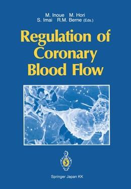 Abbildung von Inoue / Hori | Regulation of Coronary Blood Flow | 1. Auflage | 2014 | beck-shop.de