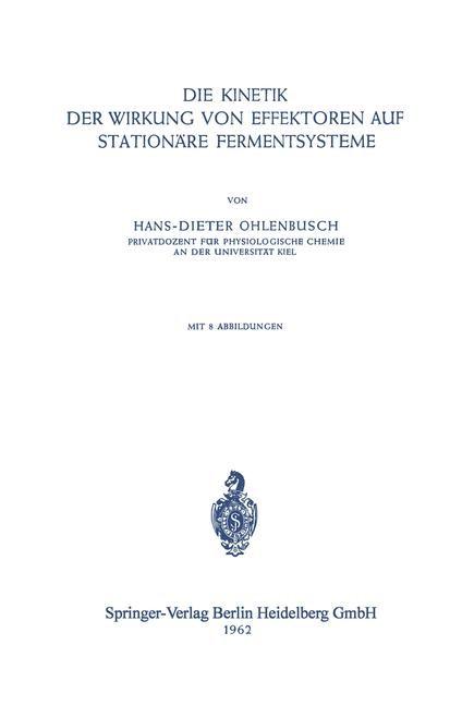 Die Kinetik der Wirkung von Effektoren auf Stationäre Fermentsysteme | Ohlenbusch, 1962 | Buch (Cover)