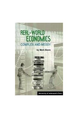 Abbildung von Akers | Real-World Economics: Complex and Messy | 1. Auflage | 2014 | beck-shop.de