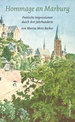 Abbildung von Metz-Becker   Hommage an Marburg   1. Auflage   2014   beck-shop.de