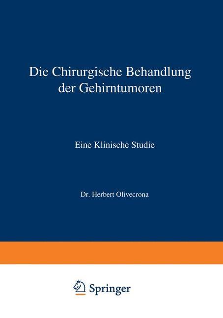 Die Chirurgische Behandlung der Gehirntumoren | Olivecrona / Lysholm, 1927 | Buch (Cover)