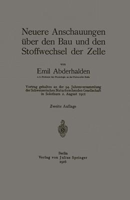 Abbildung von Abderhalden | Neuere Anschauungen über den Bau und den Stoffwechsel der Zelle | 1916 | Vortrag gehalten an der 94. Ja...