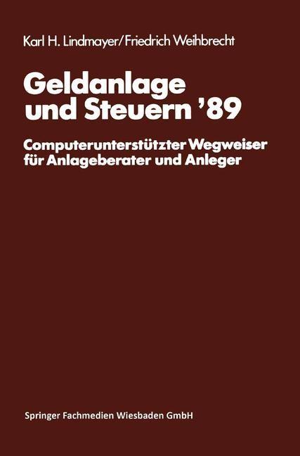 Abbildung von Lindmayer / Weihbrecht | Geldanlage und Steuern '89 | 1989 | 1989