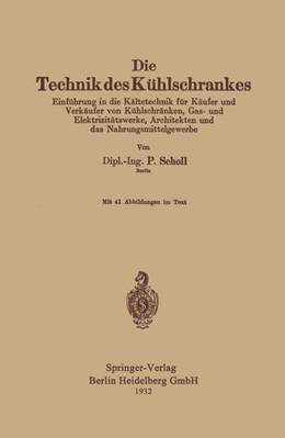 Abbildung von Scholl | Die Technik des Kühlschrankes | 1932 | Einführung in die Kältetechnik...
