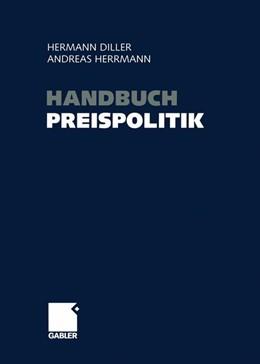 Abbildung von Diller / Herrmann | Handbuch Preispolitik | 2014 | Strategien — Planung — Organis...