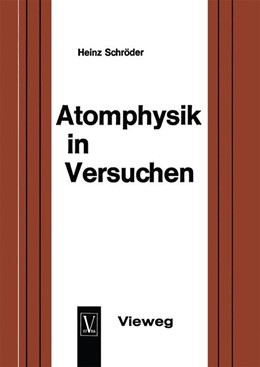 Abbildung von Schröder   Atomphysik in Versuchen   1966   Ein methodischer Leitfaden für...