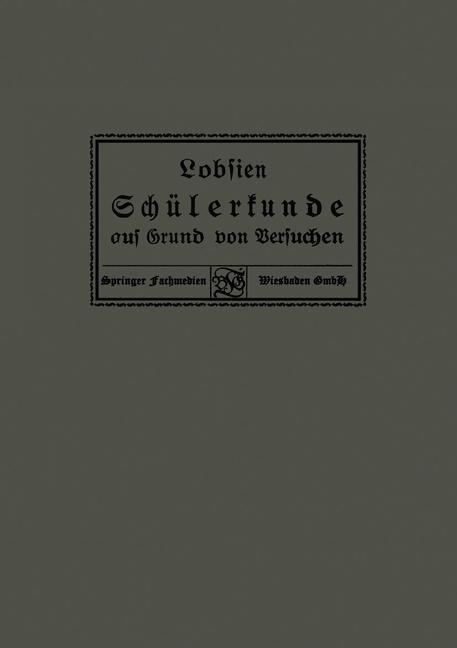 Schülerkunde auf Grund von Versuchen | Lobsien, 1923 | Buch (Cover)
