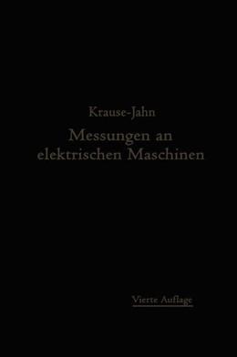 Abbildung von Krause / Jahn | Messungen an elektrischen Maschinen | 1920 | Apparate, Instrumente, Methode...