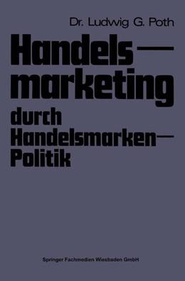 Abbildung von Poth | Handelsmarketing durch Handelsmarken-Politik | 1973 | 1973