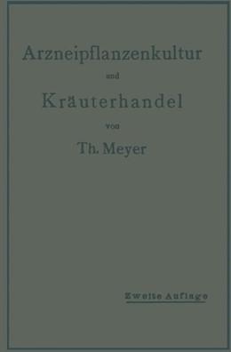 Abbildung von Meyer   Arzneipflanzenkultur und Kräuterhandel   1916   Rationelle Züchtung, Behandlun...