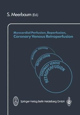 Abbildung von Meerbaum | Myocardial Perfusion, Reperfusion, Coronary Venous Retroperfusion | 2014