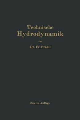 Abbildung von Prasil | Technische Hydrodynamik | 2. Auflage | 1926 | beck-shop.de