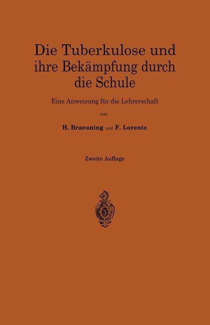 Die Tuberkulose und ihre Bekämpfung durch die Schule | Braeuning / Lorentz | 2. Aufl. 1952, 1925 | Buch (Cover)