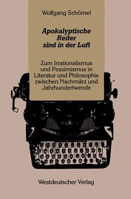 Abbildung von Schömel   Apokalyptische Reiter sind in der Luft   1985   Zum Irrationalismus und Pessim...