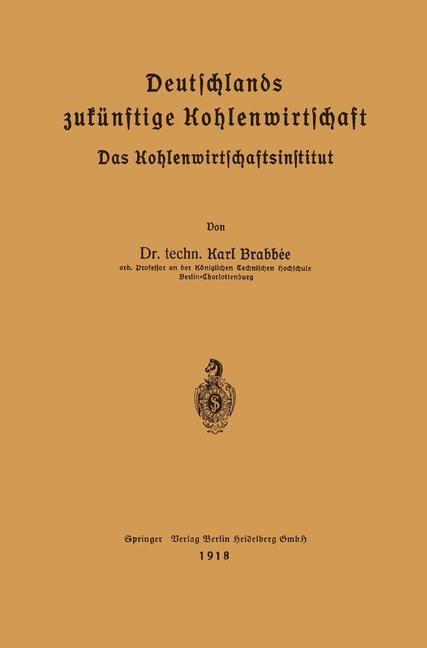 Deutschlands zukünftige Kohlenwirtschaft | Brabbé, 1918 | Buch (Cover)