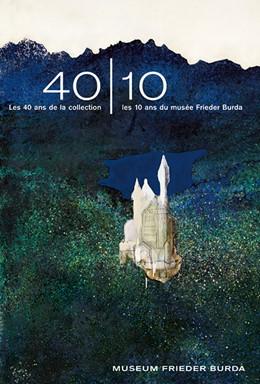 Abbildung von Adriani / Müller | 40|10Les 40 ans de la collection - les 10 ans du musée Frieder Burda | 2014