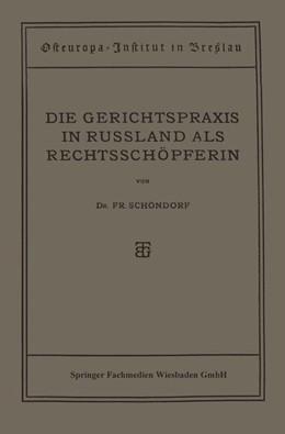 Abbildung von Schöndorf | Die Gerichtspraxis in Russland als Rechtsschöpferin | 1922