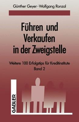 Abbildung von Geyer / Ronzal | Führen und Verkaufen in der Zweigstelle | Softcover reprint of the original 1st ed. 1992 | 2012 | Band 2