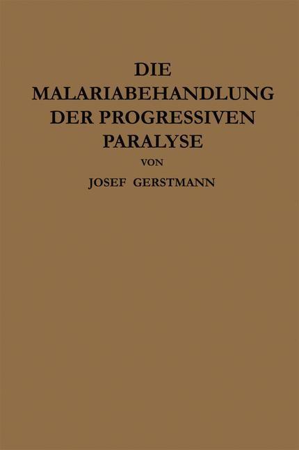 Abbildung von Gerstmann / Wagner-Jauregg   Die Malariabehandlung der Progressiven Paralyse   1925
