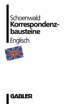 Abbildung von Schoenwald | Korrespondenzbausteine Englisch | 1. Auflage | 2014 | beck-shop.de