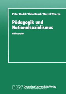 Abbildung von Dudek / Rauch / Weeren   Pädagogik und Nationalsozialismus   1995   Bibliographie pädagogischer Ho...