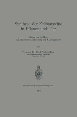Abbildung von Abderhalden | Synthese der Zellbausteine in Pflanze und Tier | 1912 | Lösung des Problems der künstl...