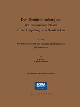 Abbildung von Mellin | Der Steinkohlenbergbau des Preussischen Staates in der Umgebung von Saarbrücken | 1906 | III. Teil: Der technische Betr...