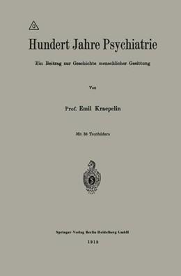 Abbildung von Kraepelin | Hundert Jahre Psychiatrie | 1918 | Ein Beitrag zur Geschichte men...