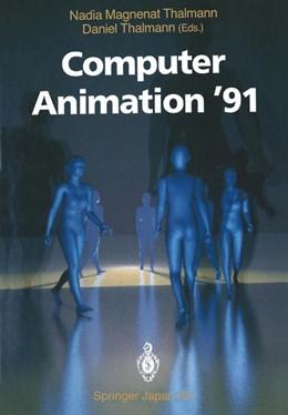 Abbildung von Magnenat-Thalmann / Thalmann | Computer Animation '91 | 1. Auflage | 2014 | beck-shop.de