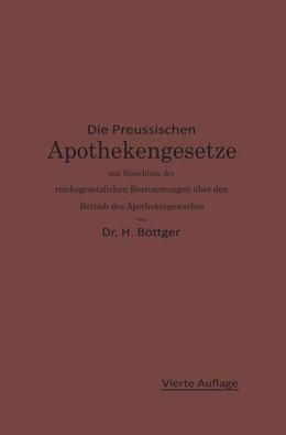 Abbildung von Böttger / Urban | Die Preußischen Apothekengesetze mit Einschluß der reichsgesetzlichen Bestimmungen über den Betrieb des Apothekergewerbes | 1910