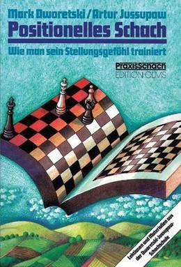 Abbildung von Dworetski / Jussupow   Positionelles Schach   7. Auflage   2014   beck-shop.de