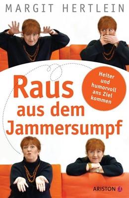 Abbildung von Hertlein   Raus aus dem Jammersumpf   2014   Heiter und humorvoll ans Ziel ...