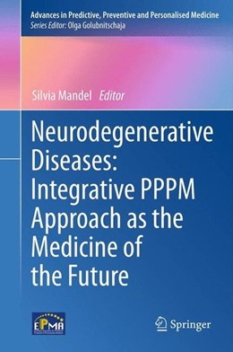 Abbildung von Mandel | Neurodegenerative Diseases: Integrative PPPM Approach as the Medicine of the Future | 2013 | 2013