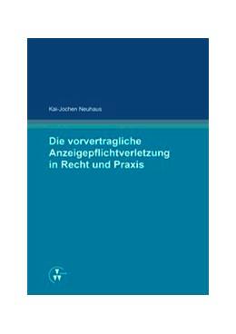 Abbildung von Neuhaus   Die vorvertragliche Anzeigepflichtverletzung in Recht und Praxis   1. Auflage   2014   beck-shop.de