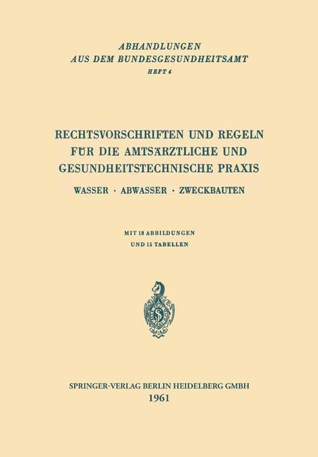 Abbildung von Rechtsvorschriften und Regeln für die Amtsärztliche und Gesundheitstechnische Praxis | 1961