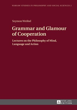 Abbildung von Wrobel | Grammar and Glamour of Cooperation | 2014 | Lectures on the Philosophy of ... | 2