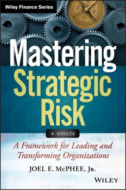 Abbildung von McPhee | Mastering Strategic Risk | 2014 | A Framework for Leading and Tr...