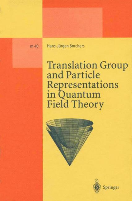Translation Group and Particle Representations in Quantum Field Theory | Borchers, 2014 | Buch (Cover)