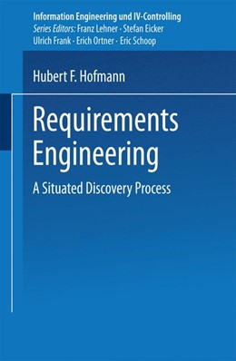 Abbildung von Hofmann | Requirements Engineering | 2000 | A Situated Discovery Process