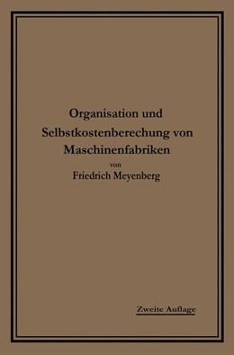 Abbildung von Meyenberg | Einführung in die Organisation von Maschinenfabriken | 1919 | unter besonderer Berücksichtig...