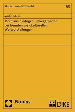 Abbildung von Schorn | Mord aus niedrigen Beweggründen bei fremden soziokulturellen Wertvorstellungen | 2014 | 63
