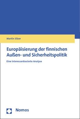 Abbildung von Silzer   Europäisierung der finnischen Außen- und Sicherheitspolitik   1. Auflage   2014   beck-shop.de