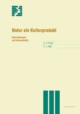 Abbildung von Krieger / Jäggi | Natur als Kulturprodukt | 1997 | Kulturökologie und Umweltethik