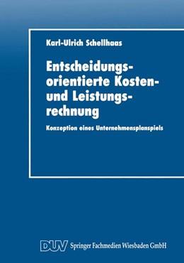Abbildung von Entscheidungsorientierte Kosten- und Leistungsrechnung | 1. Auflage | 2014 | beck-shop.de