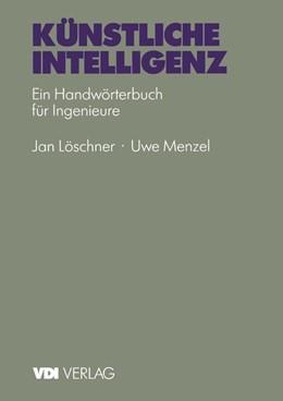Abbildung von Menzel / Löschner | Künstliche Intelligenz | 1993 | Ein Handwörterbuch für Ingenie...